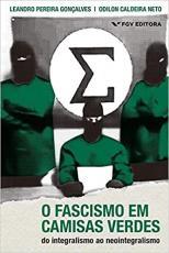O FASCISMO EM CAMISAS VERDES