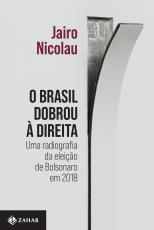 O BRASIL DOBROU À DIREITA - UMA RADIOGRAFIA DA ELEIÇÃO DE BOLSONARO EM 2018