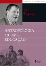 ANTROPOLOGIA E/COMO EDUCAÇÃO