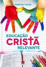 EDUCAÇÃO CRISTÃ RELEVANTE