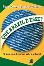 QUE BRAZIL É ESSE? - O QUE ELES DISSERAM SOBRE O BRASIL