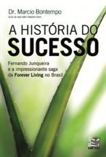 A HISTÓRIA DO SUCESSO: FERNANDO JUNQUEIRA E A IMPRESSIONANTE SAGA DA FOREVER LIVING NO BRASIL