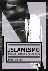 ISLAMISMO - HISTÓRIA, CULTURA E GEOPOLÍTICA