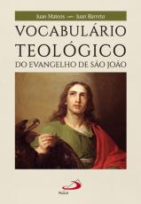 VOCABULÁRIO TEOLÓGICO DO EVANGELHO DE SÃO JOÃO