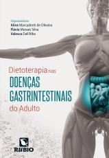 DIETOTERAPIA NAS DOENÇAS GASTRINTESTINAIS DO ADULTO