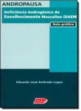 ANDROPAUSA - DEFICIENCIA ANDROGENICA DO ENVELHECIMENTO MASCULINO (DAEM): GU - 1