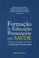 FORMAÇÃO E EDUCAÇÃO PERMANENTE EM SÁUDE : PROCESSOS E PRODUTOS NO ÂMBITO DO MESTRADO
