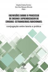 (RE)VISÕES SOBRE O PROCESSO DE ENSINO E APRENDIZAGEM DE LÍNGUAS ESTRANGEIRAS/ADICIONAIS