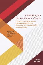 A FORMULAÇÃO DE UMA POLÍTICA PÚBLICA: CONTEXTO, ATORES E IDEIAS NA ANÁLISE DA POLÍTICA NACIONAL DE HUMANIZAÇÃO