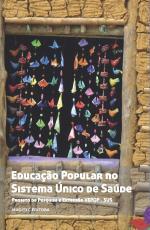 EDUCAÇÃO POPULAR NO SISTEMA ÚNICO DE SAÚDE