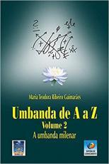 UMBANDA DE A A Z: A UMBANDA MILENAR (VOLUME 2)