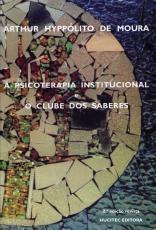 A PSICOTERAPIA INSTIUTUCIONAL E O CLUBE DOS SABERES