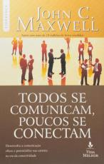 TODOS SE COMUNICAM, POUCOS SE CONECTAM - DESENVOLVA A COMUNICAÇÃO EFICAZ E POTENCIALIZE SUA CARREIRA NA ERA DA CONECTIVIDADE