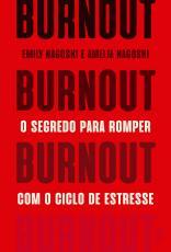 BURNOUT - O SEGREDO PARA ROMPER COM O CICLO DE ESTRESSE