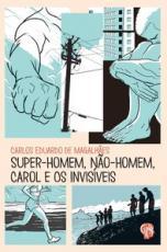 SUPER-HOMEM, NÃO-HOMEM, CAROL E OS INVISÍVEIS