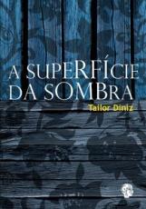 A SUPERFÍCIE DA SOMBRA