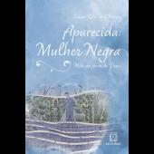 APARECIDA: MULHER NEGRA