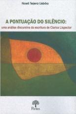 A PONTUAÇÃO DO SILÊNCIO: UMA ANÁLISE DISCURSIVA DA ESCRITURA DE CLARICE LISPECTOR