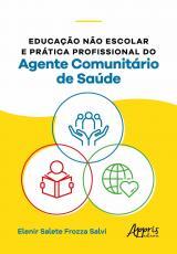 EDUCAÇÃO NÃO ESCOLAR E PRÁTICA PROFISSIONAL DO AGENTE COMUNITÁRIO DE SAÚDE