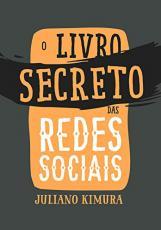 LIVRO SECRETO DAS REDES SOCIAIS, O