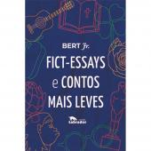 FICT-ESSAYS E CONTOS MAIS LEVES