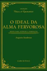 IDEAL DA ALMA FERVOROSA, O