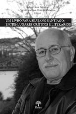 UM LIVRO PARA SILVIANO SANTIAGO - ENTRE - LUGARES CRÍTICOS E LITERÁRIOS