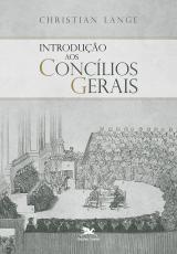 INTRODUÇÃO AOS CONCÍLIOS GERAIS