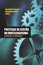 POLÍTICAS DE GESTÃO DO MULTILINGUISMO - PRÁTICAS E DEBATES