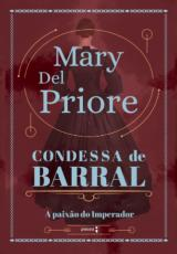 CONDESSA DE BARRAL - A PAIXÃO DO IMPERADOR