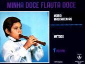 MINHA DOCE FLAUTA DOCE - 1º VOLUME