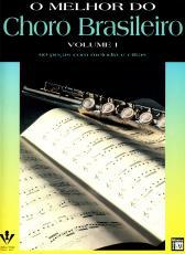 O MELHOR DO CHORO BRASILEIRO - VOLUME I