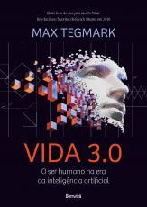 VIDA 3.0 - O SER HUMANO NA ERA DA INTELIGÊNCIA ARTIFICIAL
