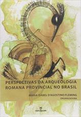 PERPECTIVAS DA ARQUEOLOGIA PROVINCIAL ROMANA NO BRASIL