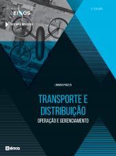 TRANSPORTE E DISTRIBUIÇÃO - OPERAÇÃO E GERENCIAMENTO