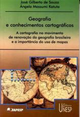 GEOGRAFIA E CONHECIMENTOS CARTOGRÁFICOS - A CARTOGRAFIA NO MOVIMENTO DE RENOVAÇÃO DA GEOGRAFIA BRASILEIRA E A IMPORTÂNCIA DO USO DE MAPAS