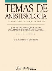 TEMAS DE ANESTESIOLOGIA - 2ª EDIÇÃO - PARA O CURSO DE GRADUAÇÃO EM MEDICINA