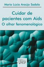 CUIDAR DE PACIENTES COM AIDS - O OLHAR FENOMENOLÓGICO