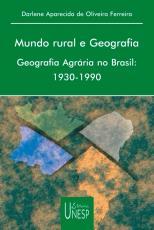MUNDO RURAL E GEOGRAFIA - GEOGRAFIA AGRÁRIA NO BRASIL: 1930-1990