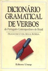 DICIONÁRIO GRAMATICAL DE VERBO - DO PORTUGUÊS CONTEMPORÂNEO DO BRASIL