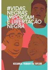 #VIDASNEGRASIMPORTAM E LIBERTAÇÃO NEGRA