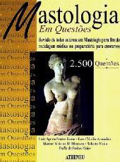 QUESTOES EM MASTOLOGIA - 2.500 QUESTOES SELECIONADAS - 1ª