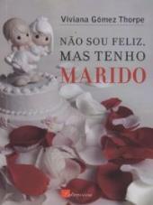 NAO SOU FELIZ, MAS TENHO MARIDO - 1