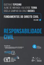 FUNDAMENTOS DO DIREITO CIVIL - RESPONSABILIDADE CIVIL - VOL. 4