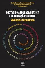 O ESTÁGIO NA EDUCAÇÃO BÁSICA E NA EDUCAÇÃO SUPERIOR