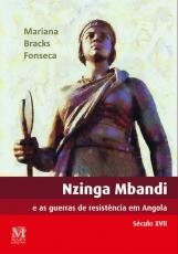 NZINGA MBANDI E AS GUERRAS DE RESISTÊNCIA EM ANGOLA