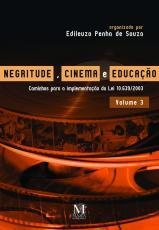 NEGRITUDE, CINEMA E EDUCAÇÃO - VOLUME 3