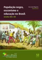 POPULAÇÃO NEGRA, ESCRAVISMO E EDUCAÇÃO NO BRASIL -