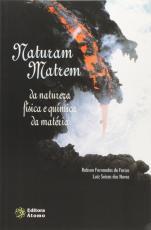 NATURAM MATREM - DA NATUREZA FISICA E QUIMICA DA MATERIA - 1