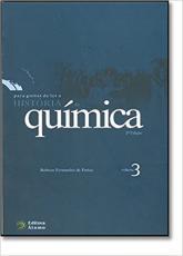 PARA GOSTAR DE LER A HISTORIA DA QUIMICA - VOLUME 3 - 2